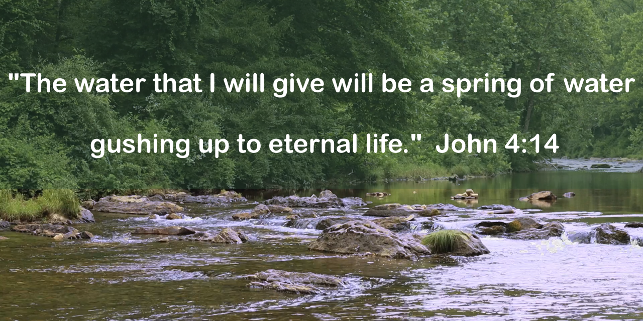 …Gushing up to Eternal Life!